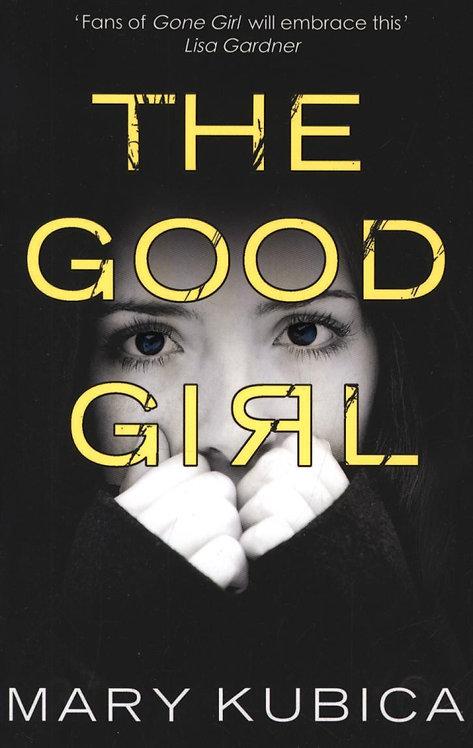 The Good Girl Mary Kubica