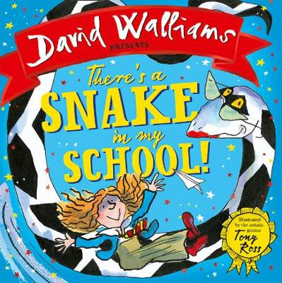 There's a Snake in My School! by David Walliams