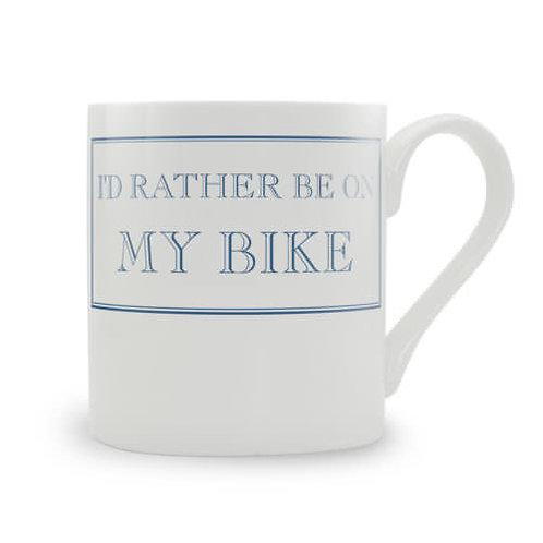 I'd Rather Be On My Bike Mug