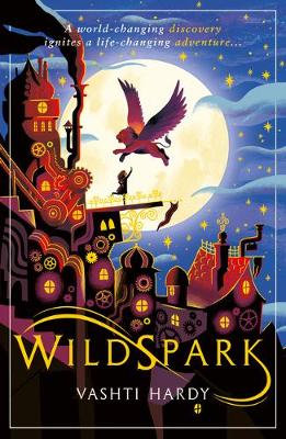 Wildspark: A Ghost Machine Adventure by Vashti Hardy