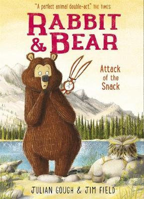 Rabbit and Bear: Attack of the Snack Julian Gough