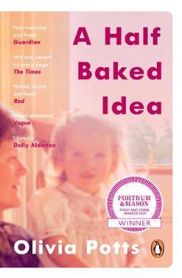 Half Baked by Olivia Potts