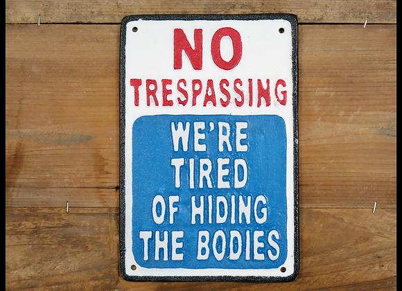 Cast Iron Trespassing Humour Sign