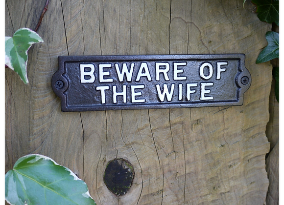 """Cast Iron Humour """"Beware of the Wife"""" Sign"""