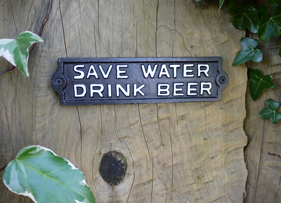 "Cast Iron Humour ""Save Water, Drink Beer"" Sign"