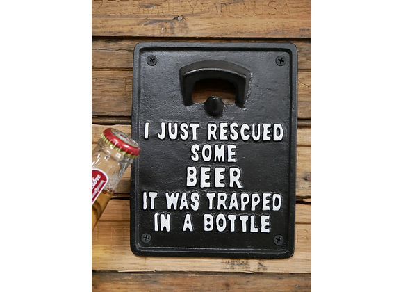 "Cast Iron Humour Trapped Beer"" Sign Bottle Opener"