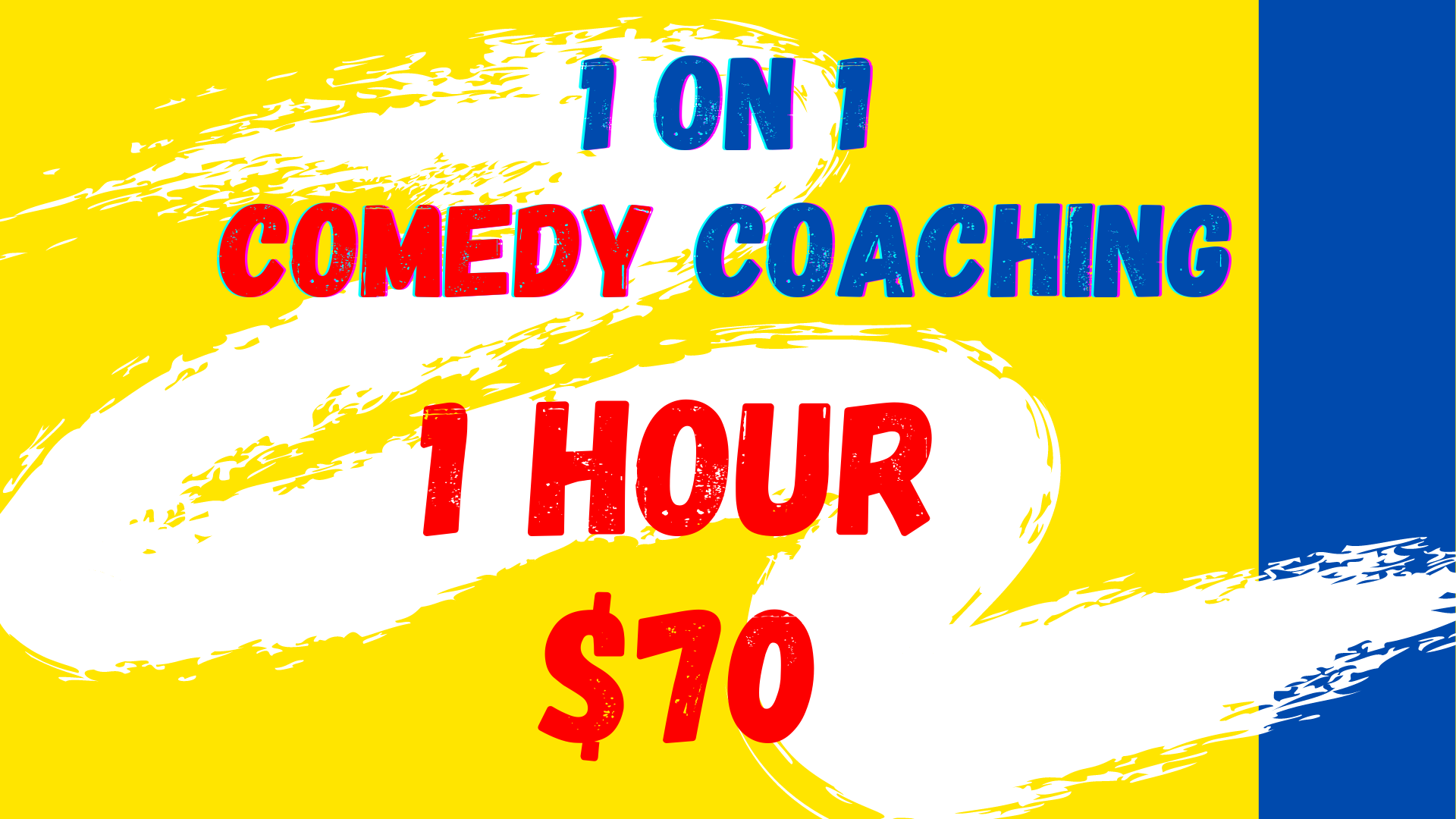 1 on 1 Comedy Coaching - 1hr $70