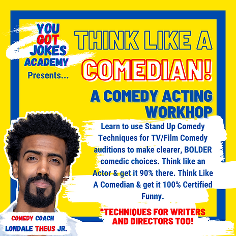 Think Like A Comedian A Comedy Acting Workshop Flyer - No Date.png