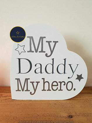 My Daddy, My Hero Freestanding Plaque