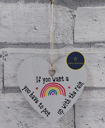 If You Want A Rainbow Small Hanging Plaque