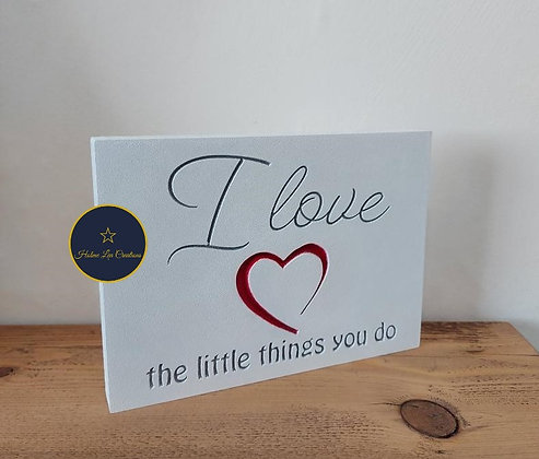 Freestanding 'I Love The Little Things You Do' Plaque
