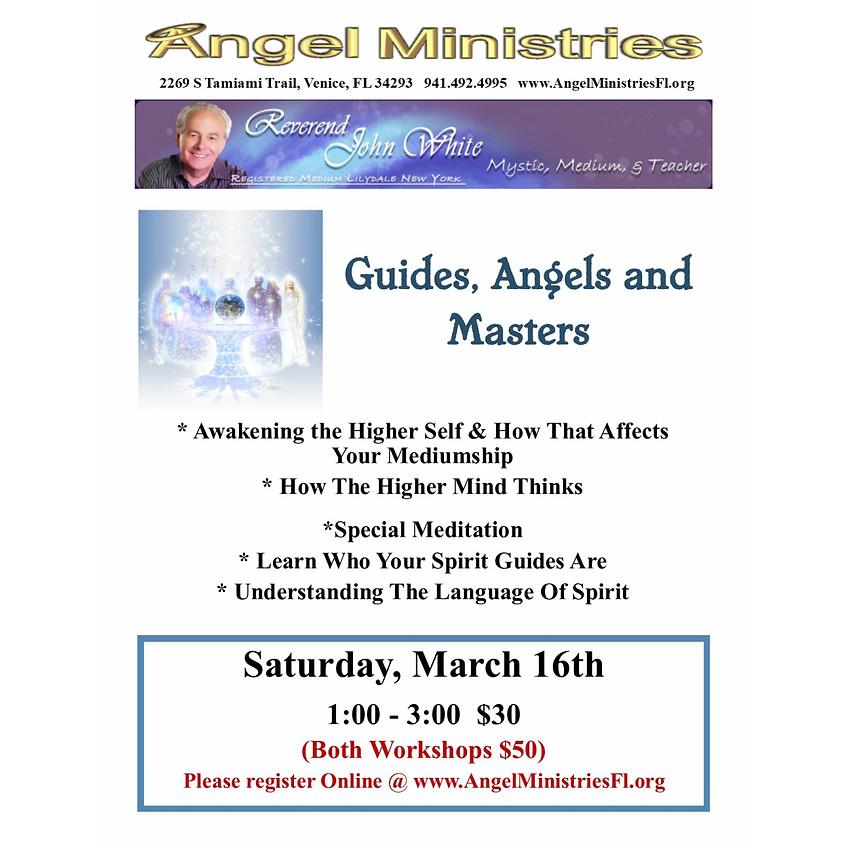 Guides, Angels & Master w/ Rev. John White