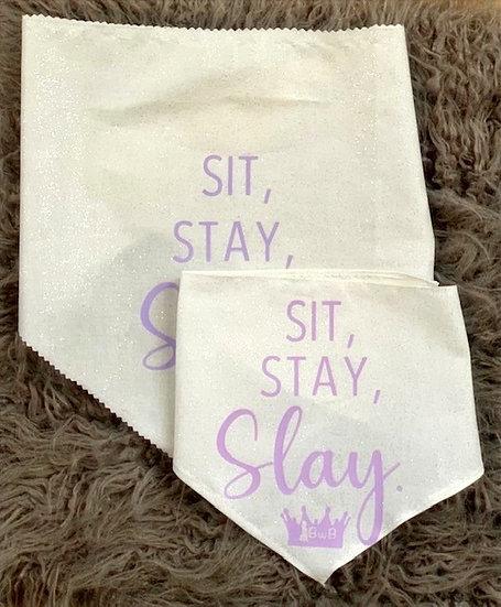 """Sit, Stay, Slay"" Bandana"