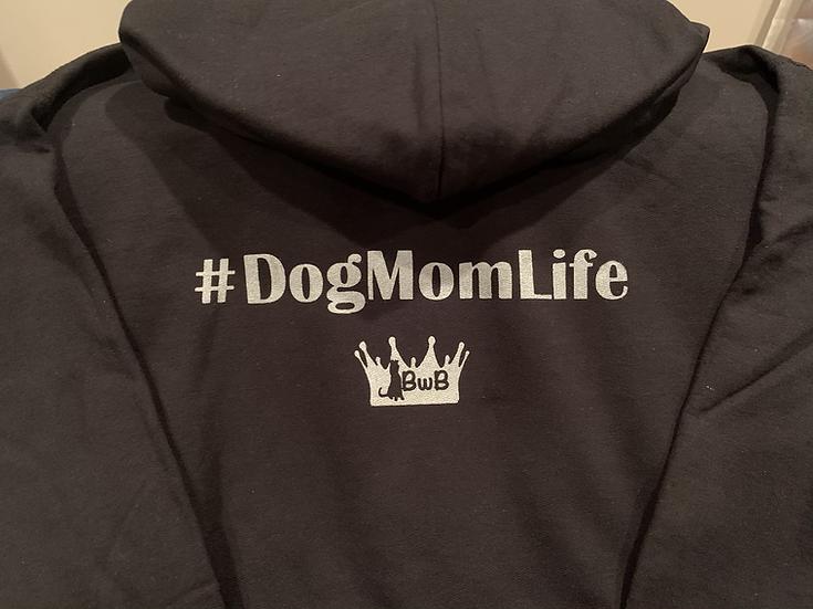 """#DogMomLife"" Hoodie"