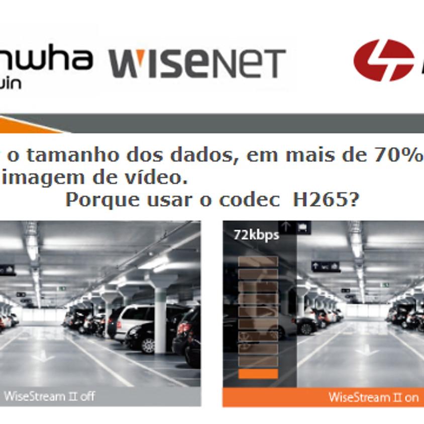WEBINAR Hanwha Techwin • Compressão H.265 e WiseStream