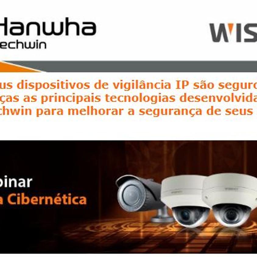 WEBINAR: SEGURANÇA CIBERNÉTICA HANWHA TECHWIN