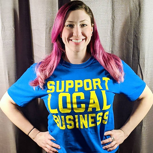 Support Local Business T Shirt