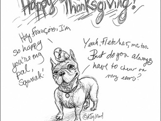 Grateful for my friends, Happy Thanksgiving! A Fletcher and François cartoon by Kay Wood