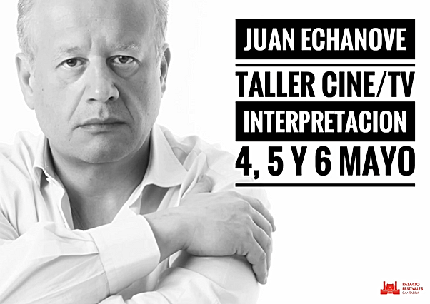 Juan Echanove, Laboratorio Creativo Audiovisual, Taller de Cine, Curso de Cine, Clase Magistral, Master Class, Santander, Cantabria