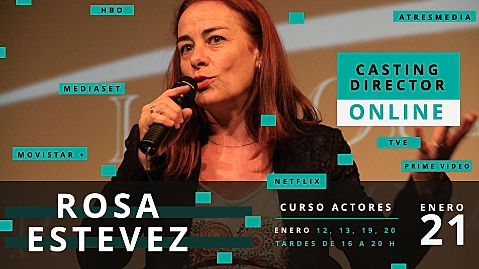 Curso online Rosa Estévez, Directora de Casting, Enero, 2021, Casting, Online, España