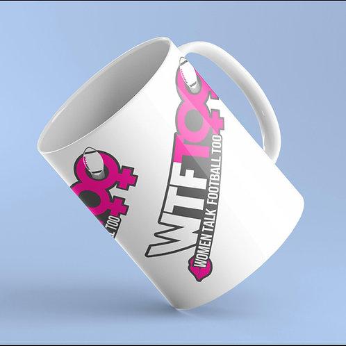 """WTF Too: Women Talk Football Too"" White Ceramic 11 oz. Mug"