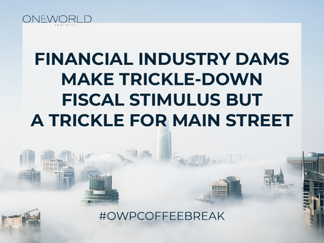 Financial Industry Dams Make Trickle-down Fiscal Stimulus but a Trickle for Main Street
