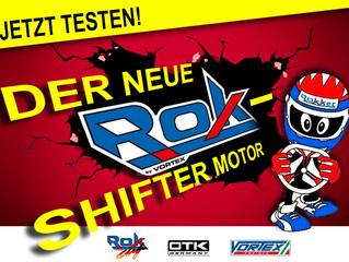 Jetzt testen! Der neue Rok Shifter Motor