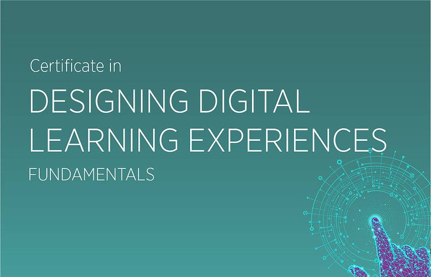 Designing Digital Learning Experiences Fundamentals