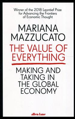 Mazzucato, Mariana, The Value of Everyth