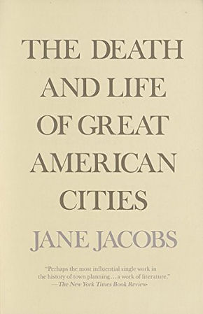 Jacobs, Jane, The Death and Life of Grea