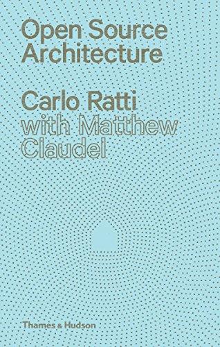 Ratti, Carlo, Claudel, Matthew, Open Sou