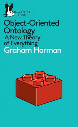 Graham Harman - Object Oriented Ontology