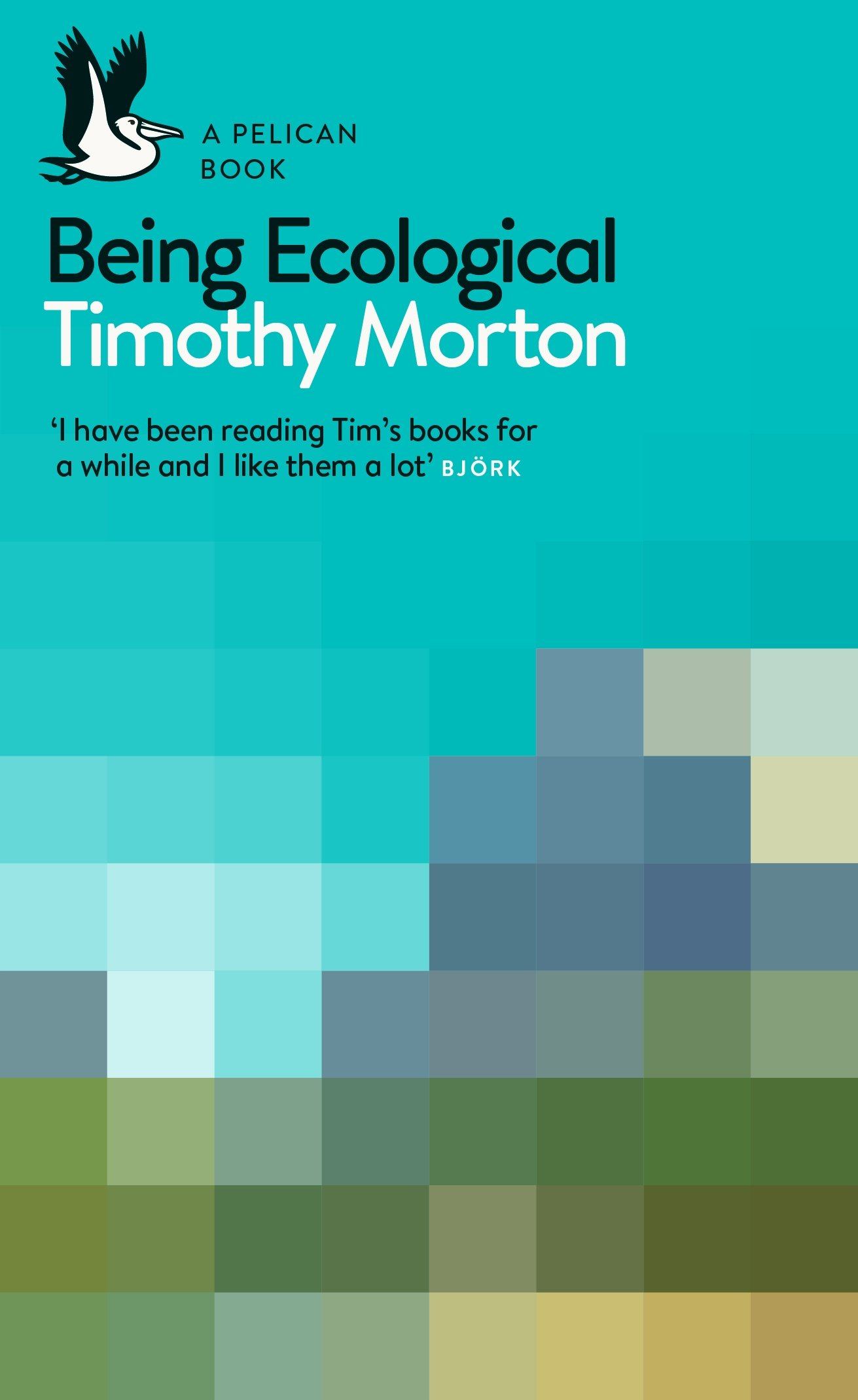 Morton, Timothy, Being Ecological (Pelic