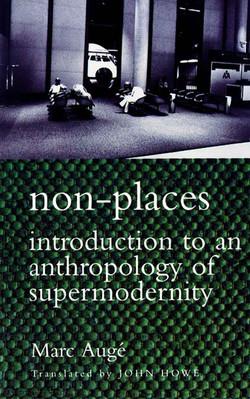 Augé, Marc, Non-places (Verso, 1995)