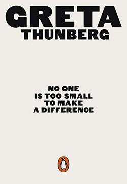 Thunberg, Greta, No One Is Too Small to