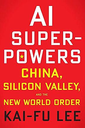 Lee, Kai-Fu, AI Superpowers (Houghton Mi