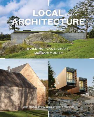 MacKay-Lyons, Brian, Local Architecture