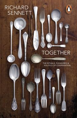 Sennett, Richard, Together: The Rituals,