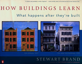 Brand, Stewart, How Buildings Learn: Wha