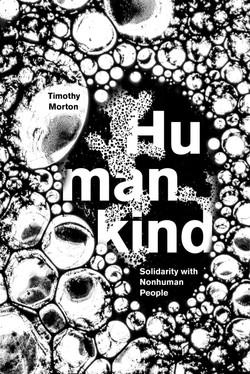 Morton, Timothy, Humankind (Verso, 2017)