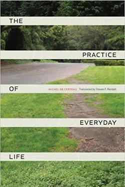 de Certeau, Michel, The Practice of Ever