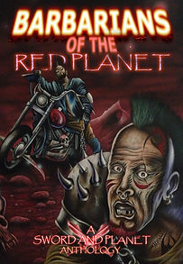 Barbarians of the Red Planet (sword & planet anthology) - Welcome to the first anthology produced by Rogue Planet Press, an imprint of Horrified Press. Rogue Planet Press is dedicated to publishing anthologies and novels in the genres of fantasy and sf.