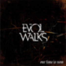 EVOL WALKS OUR TIME IS NOW EP