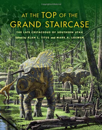 At the Top of the Grandstaircase: the Late Cretaceous of Southern Utah