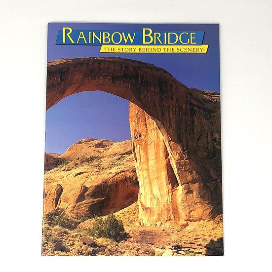 Rainbow Bridge: the Story Behind the Scenery
