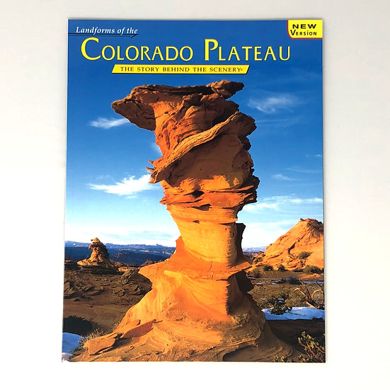 The Colorado Plateau: the Story Behind the Scenery