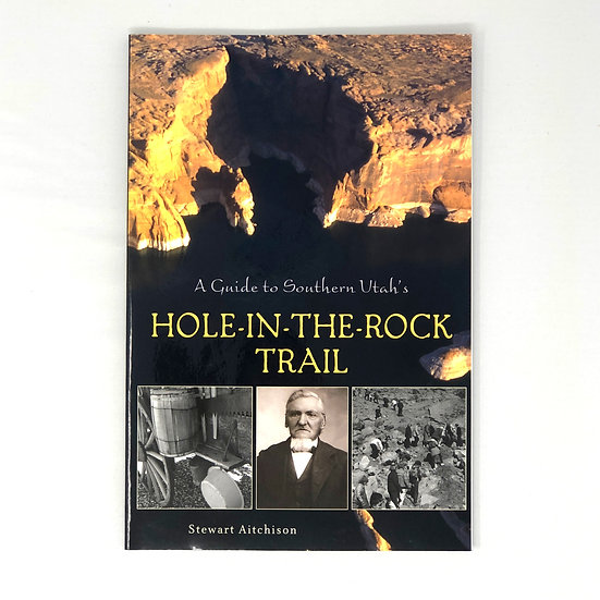 A Guide to Southern Utah's Hole-in-the-Rock Trail