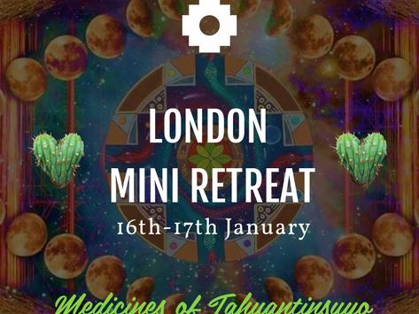 16th -17th January  MINI RETREAT LONDON
