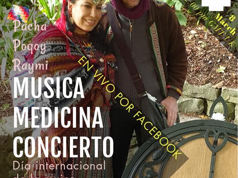 08-03 Marzo 20:00 pm GMT (UTC) Concierto Musica Medicina (Pacha Poqoy Raymi)
