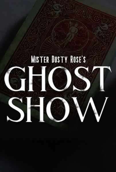 Mister Dusty Rose's Ghost Show_news.jpg